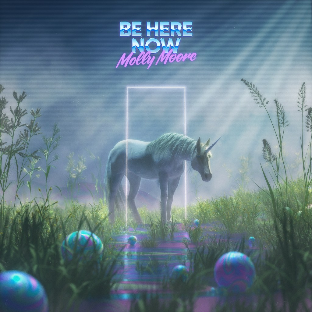 Molly Moore – Be Here Now