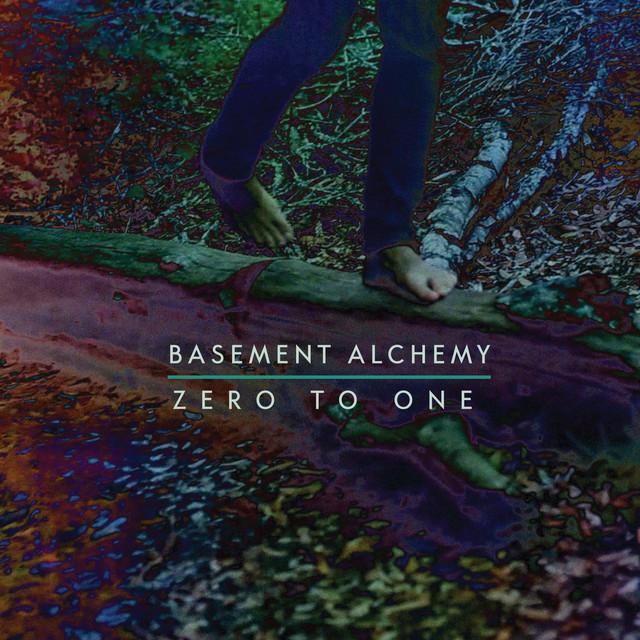 Basement Alchemy – Zero To One