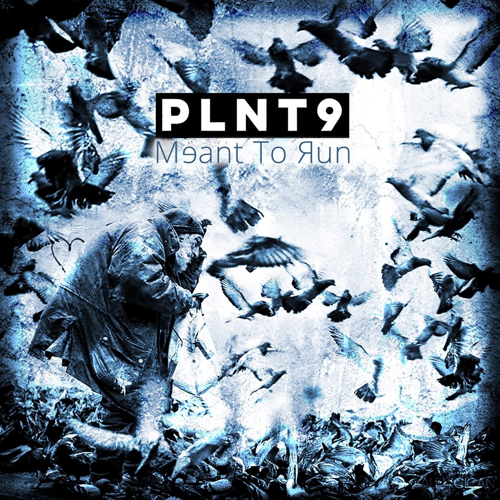 PLNT9 – Meant to Run
