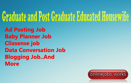 Graduate and Post Graduate Educated Housewife jobs