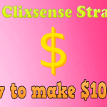 7 Real Clixsense strategy to make $1000 that used to my blog