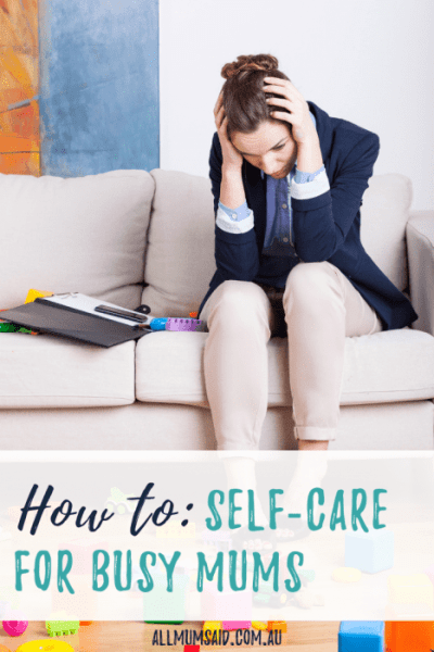 Are you tired and run down? Need some easy ideas to start looking after yourself? CLICK HERE for an easy how to guide - #Selfcare for busy mums! #parenting #newborn #mentalhealth #healthtips #momlife #mumlife