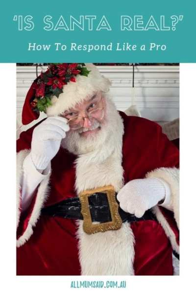 All Mum Said - how to respond to 'is Santa real'