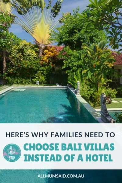 All Mum Said: Why families need to choose Bali villas instead of a hotel #travel #Bali