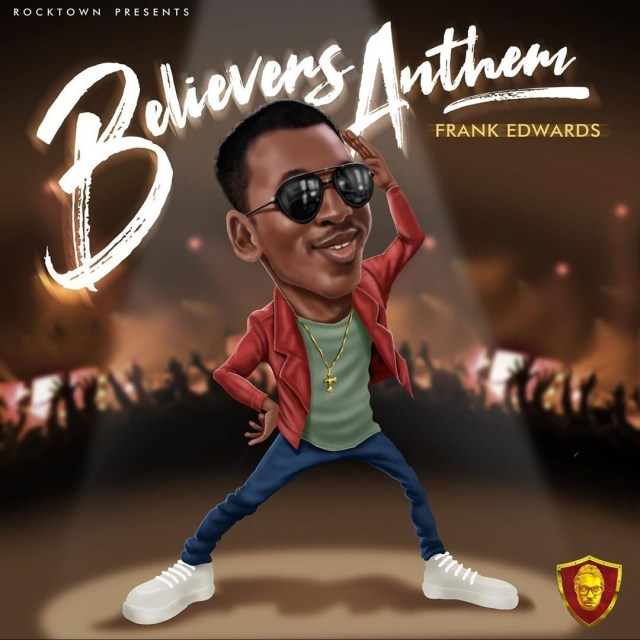 Believers Anthem by Frank Edwards