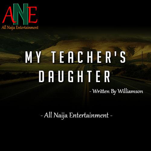 MY TEACHER'S DAUGHTER