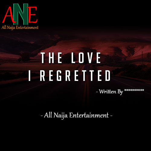 THE LOVE I REGRETTED