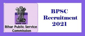 New Vacancy In BPSC 2021