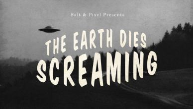 earth dies screaming