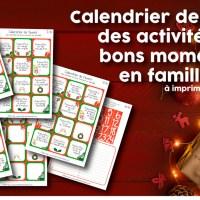 Calendrier de l'Avent des activités et bons moments en famille à imprimer!