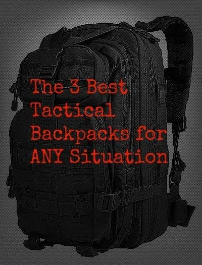 Finding the Best Tactical Backpacks - 3 Options
