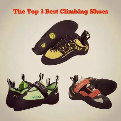 Top 3 Best Climbing Shoes