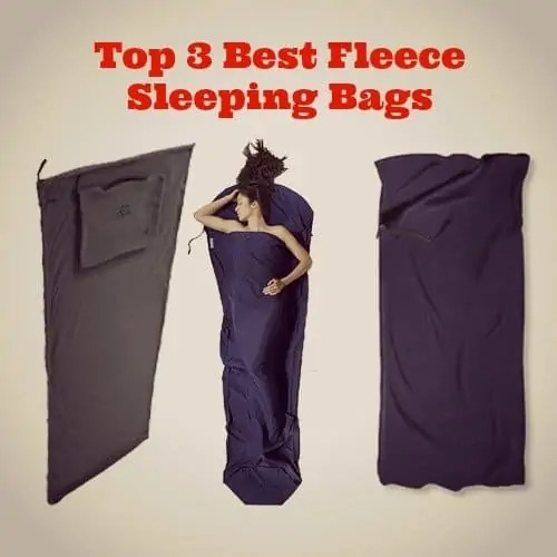 chose your best fleece sleeping bags for your need from our review list