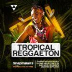 Singomakers-Tropical-Reggaeton-Free-Download