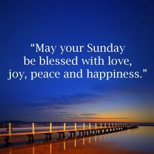 20 Best Sunday Thoughts Images and Inspirational Quotes 01 - May your Sunday be blessed