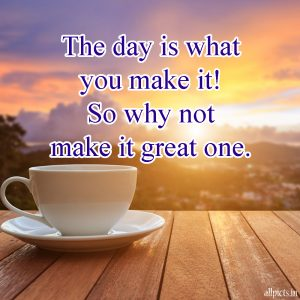 20 Best Thursday Thought Wallpapers as Motivational Quotes 03 - The day is what you make it