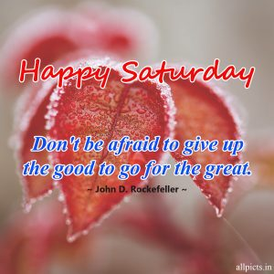 20 Most Favorite Saturday Thoughts and Motivational Images 07 - Don't be afraid to give up the good