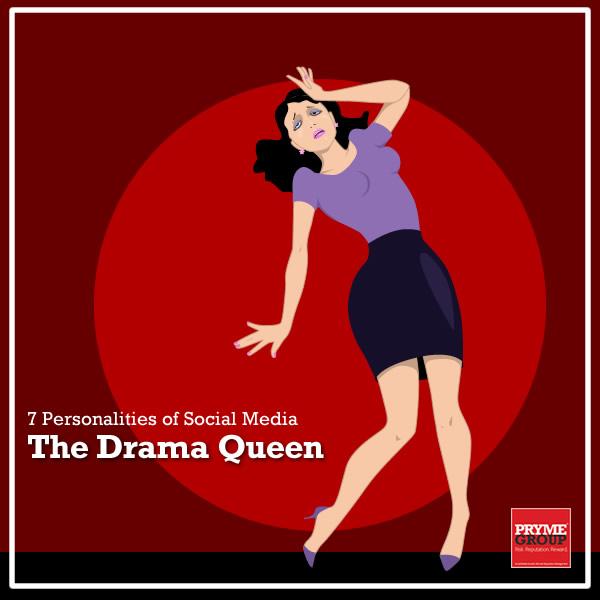 7 Social Media Personalities - The Drama Queen