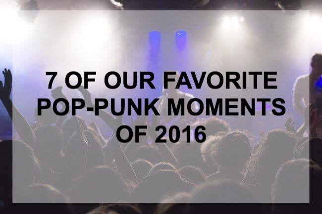 7 of our favorite pop-punk moments of 2016