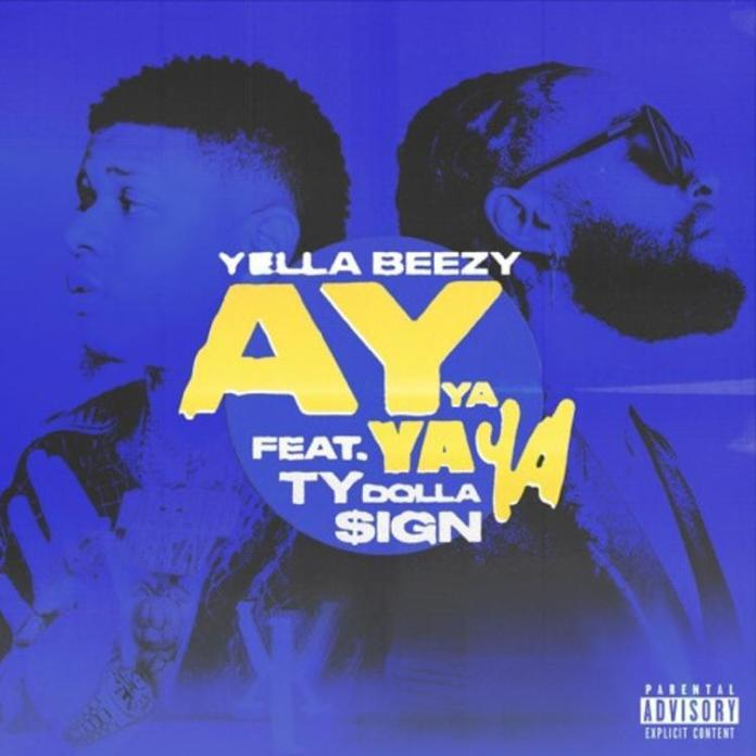 Yella Beezy Ty DOlla $ign Ay Ya Ya Ya single image