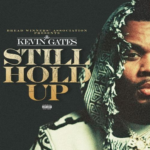 Kevin Gates Shares New Music With The Single Still Hold Up cover image