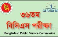 36th BCS Written Exam Result www.bpsc.gov.bd