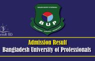 Bangladesh University of Professionals Admission Result 2017