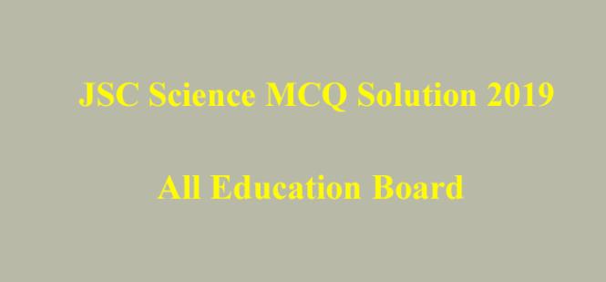 JSC Science MCQ Solution 2019