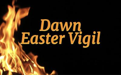 Dawn Easter Vigil