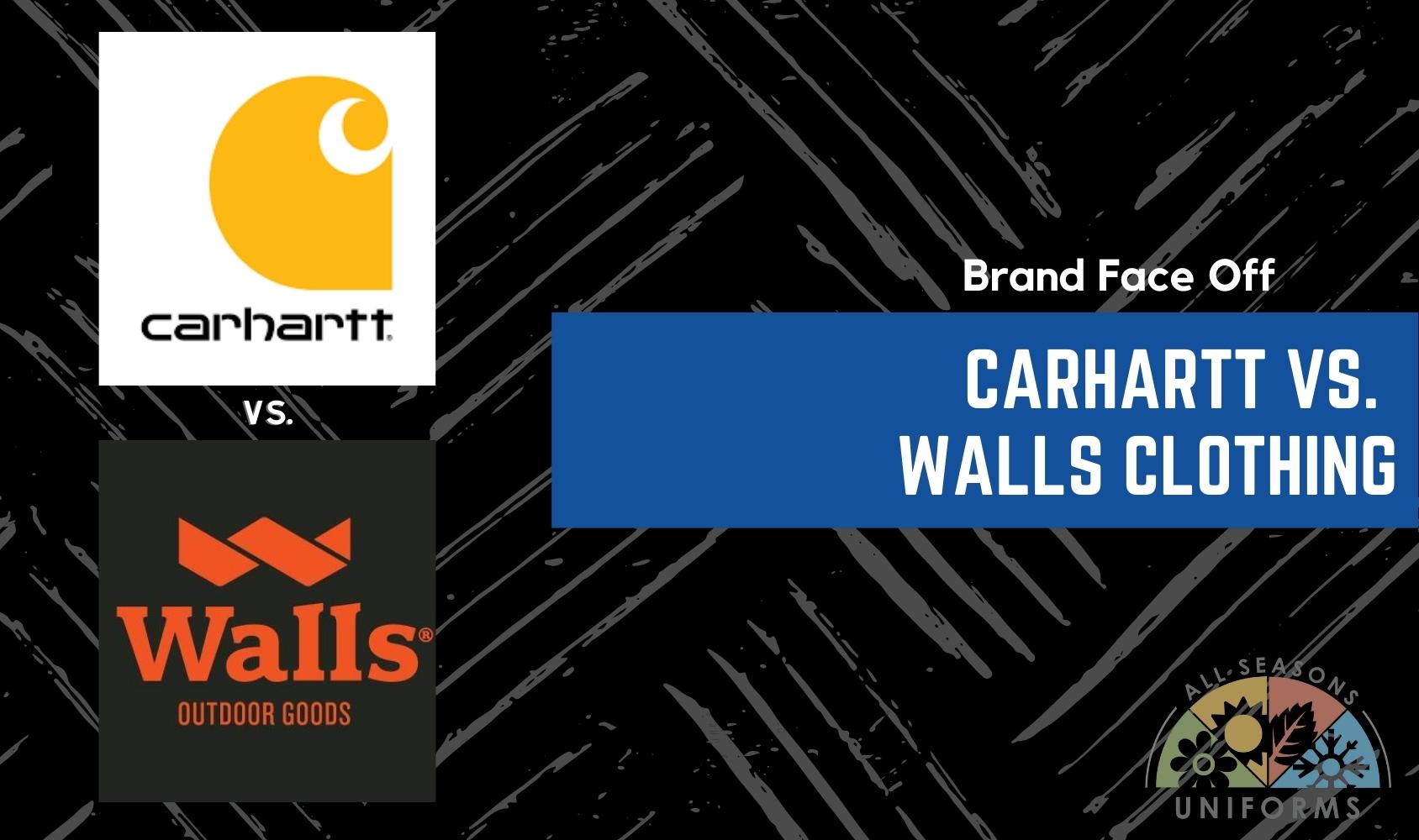 Brand Face Off –Carhartt vs. Walls Clothing
