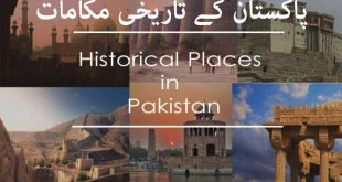Top Historical Places in Pakistan That You Must Visit