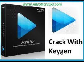 Sony Vegas Pro 18.0.527 Crack & Serial Number 2021 [Working]