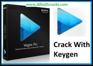 Sony Vegas Pro 18.0.284 Crack & Serial Number 2020 [Working]