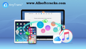 AnyTrans 8.3.0 Crack With Serial Key Free Download 2020