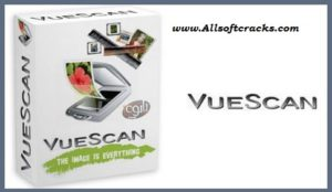 VueScan Pro 9.7.44 Crack Plus Serial Key 2021 [Latest]