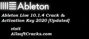Ableton Live 10.1.30 Crack & Activation Key 2021 [Updated]