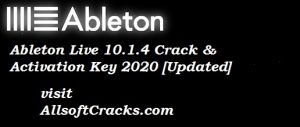 Ableton Live 10.1.17 Crack & Activation Key 2020 [Updated]