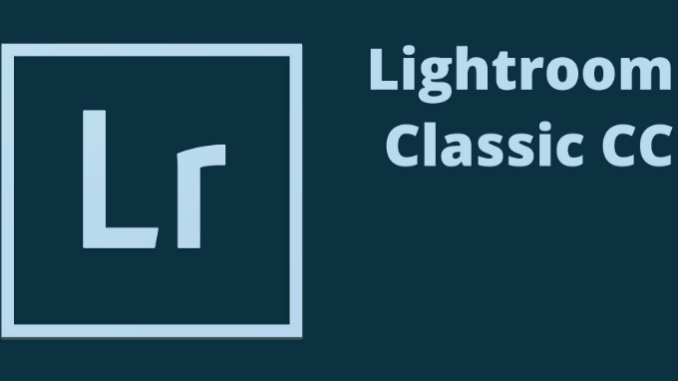 Adobe Lightroom Classic CC 2020 Cracked With Keygen [Latest Version]