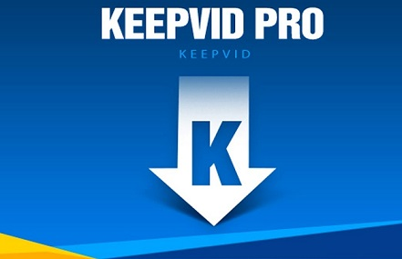 KeepVid Pro 2020 Crack + Serial Key Full Free Download [Latest Version]