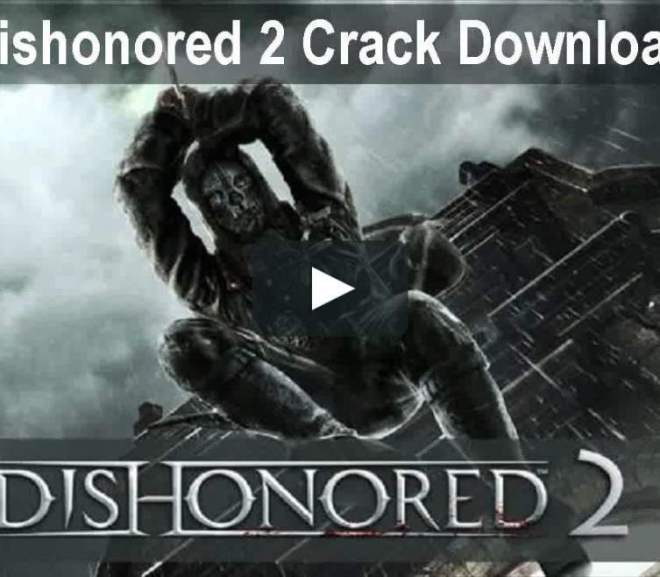 Dishonored  Crack With Torrent Version Full Free Download 2021