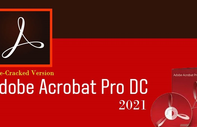 Adobe Acrobat Pro DC 2021.001.20155 Crack with License Key Full Free Download