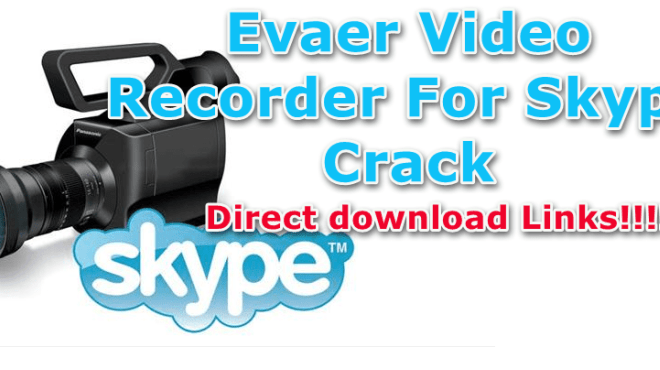 Evaer Video Recorder For Skype 2.1.2.25 Crack With Key Download 2021