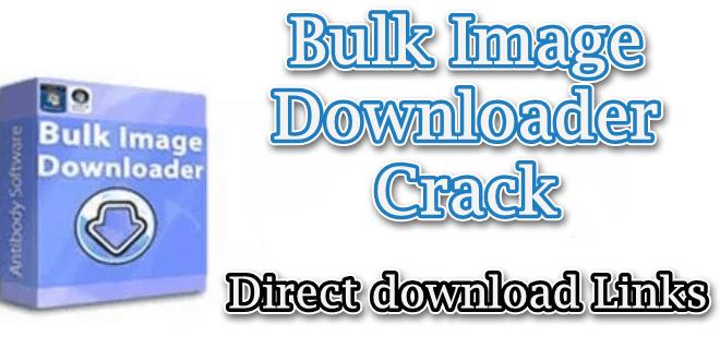 Bulk Image Downloader 5.93.0 Crack With Serial Key Free Download 2021