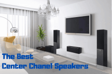 Best Center Chanel Speakers