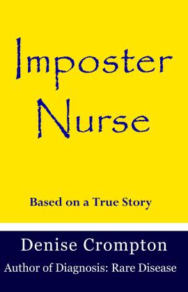 Imposter Nurse a true story