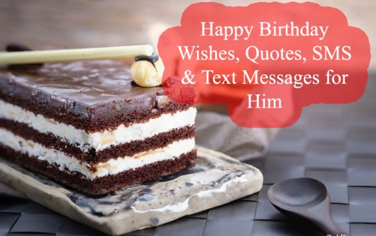 Happy Birthday Wishes, Quotes, SMS & Text Messages for Him