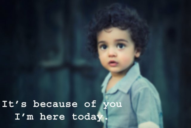 It's because of you I'm here today.