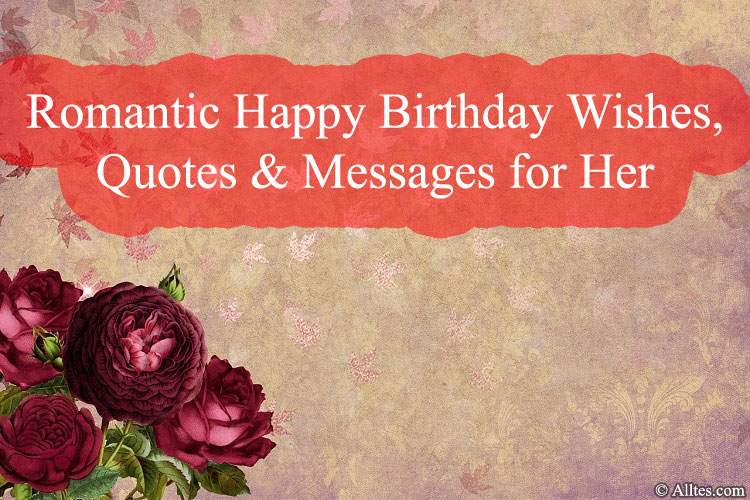 Romantic Happy Birthday Wishes, Quotes & Messages for Her