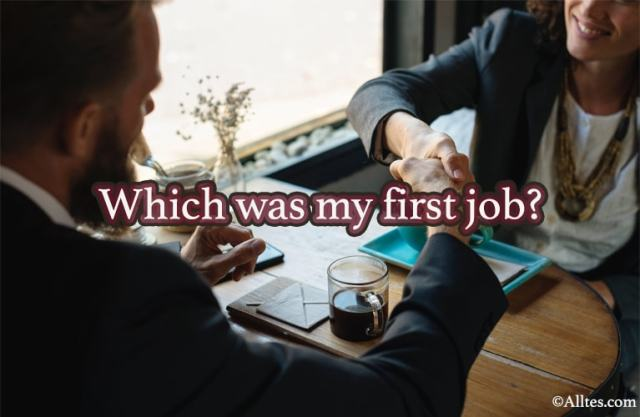 Which was my first job