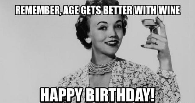 age-gets-better-with-wine-birthday-meme.